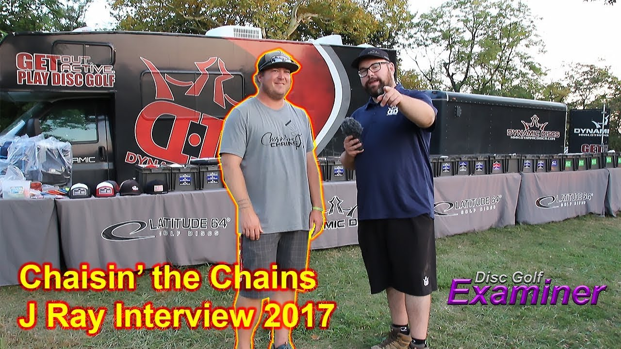 Chasin' the Chains J Ray Interview 2017